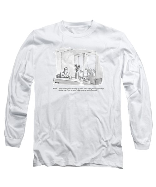 Helen, I Have Decided To Seek A Change Of Venue Long Sleeve T-Shirt