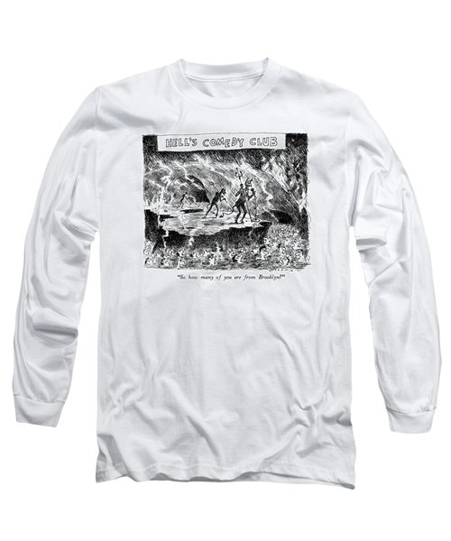 Hell's Comedy Club So How Many Long Sleeve T-Shirt