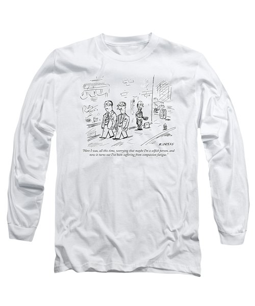 Here I Was, All This Time, Worrying That Maybe Long Sleeve T-Shirt