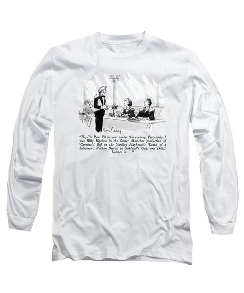 Hi, I'm Ron.  I'll Be Your Waiter This Evening Long Sleeve T-Shirt