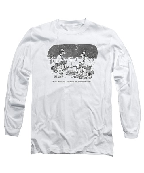 Hickory Smoke - That's What Gives It That Hearty Long Sleeve T-Shirt