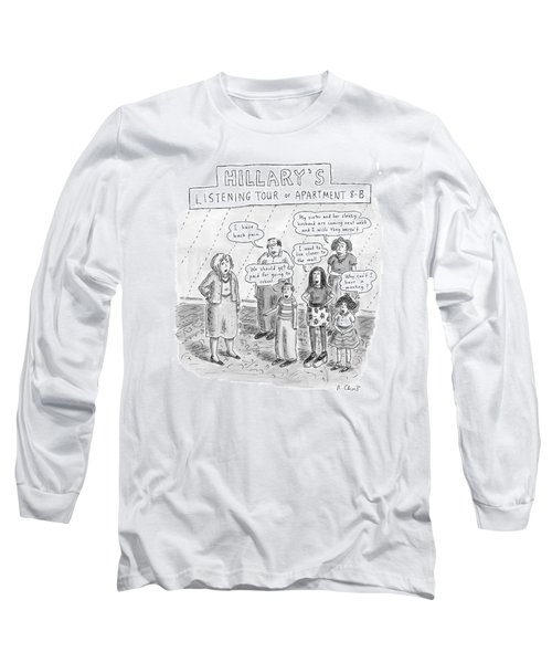 'hillary's Listening Tour Of Apartment 8-b' Long Sleeve T-Shirt