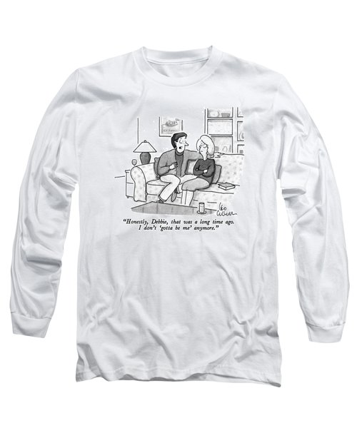 Honestly, Debbie, That Was A Long Time Ago Long Sleeve T-Shirt