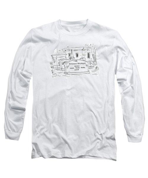 'horace Wilmley  Born  Yadda Yadda Yadda  Died' Long Sleeve T-Shirt
