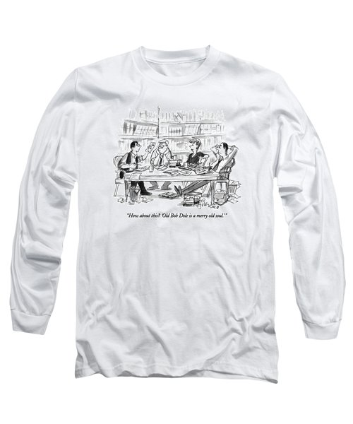 How About This?  'old Bob Dole Is A Merry Old Long Sleeve T-Shirt