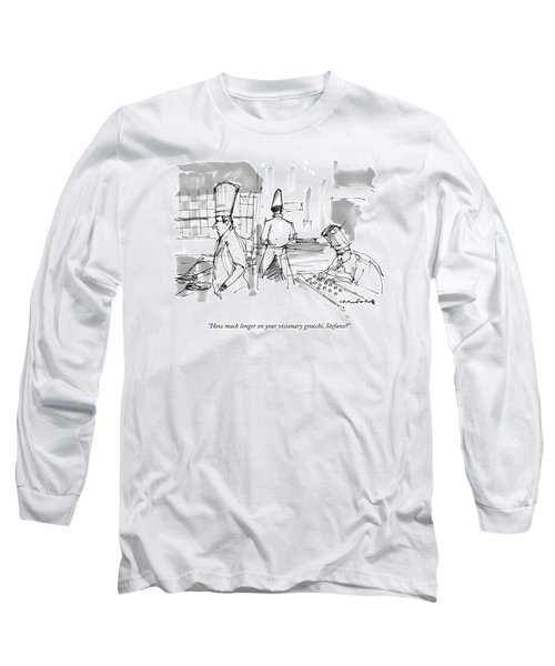 How Much Longer On Your Visionary Gnocchi Long Sleeve T-Shirt