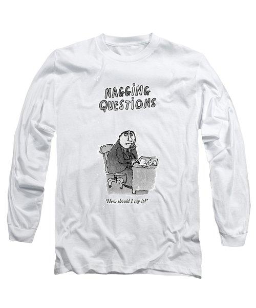 How Should I Say It? Long Sleeve T-Shirt