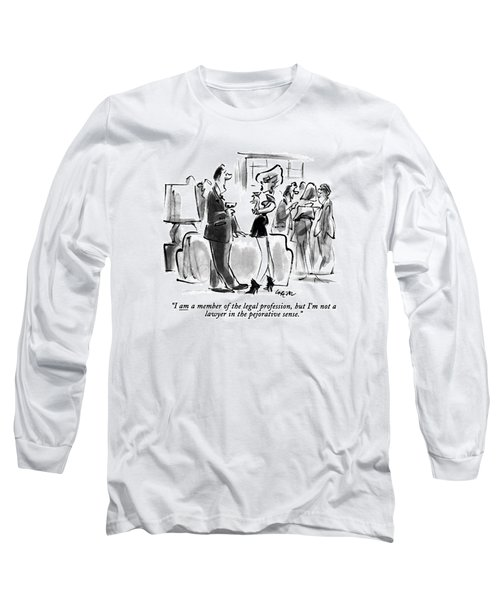 I Am A Member Of The Legal Profession Long Sleeve T-Shirt