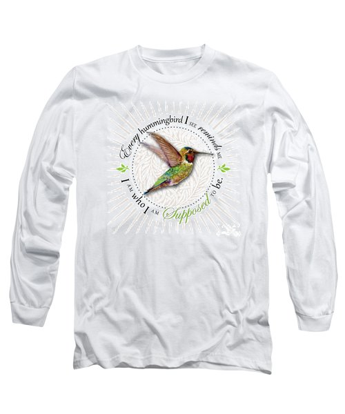I Am Who I Am Supposed To Be Long Sleeve T-Shirt