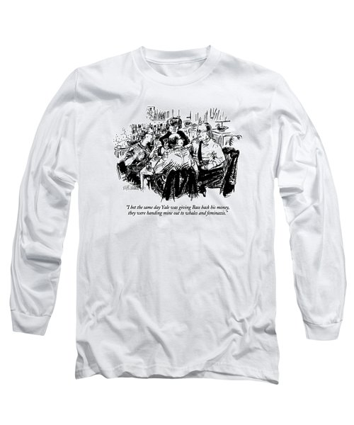 I Bet The Same Day Yale Was Giving Bass Back Long Sleeve T-Shirt