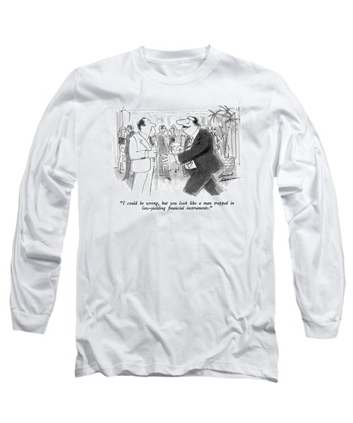 I Could Be Wrong Long Sleeve T-Shirt
