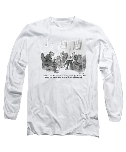 I Don't Think That Bart Giamatti Is Actually Long Sleeve T-Shirt