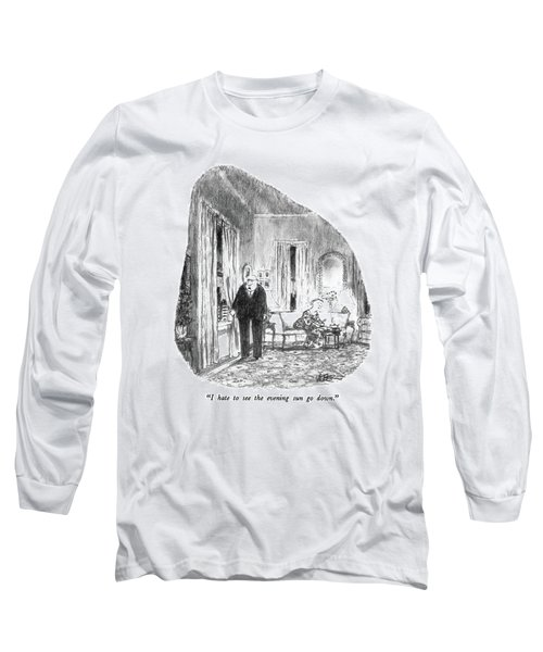 I Hate To See The Evening Sun Go Down Long Sleeve T-Shirt