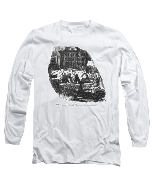I Hope When I Grow Up I'll Have An Amicable Long Sleeve T-Shirt
