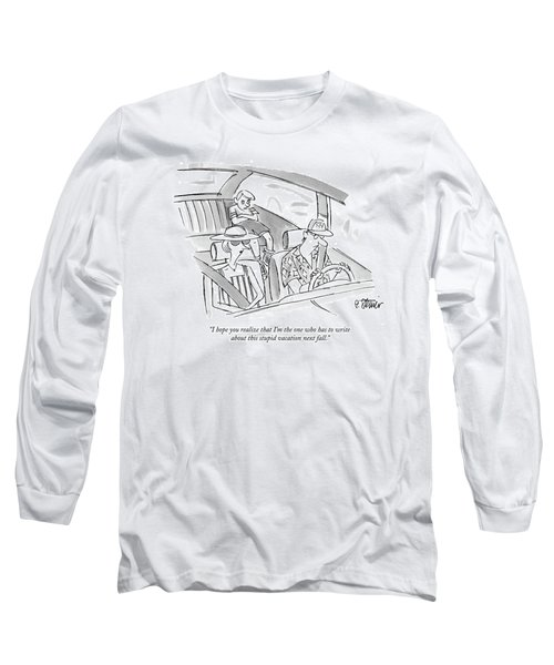 I Hope You Realize That I'm The One Who Long Sleeve T-Shirt