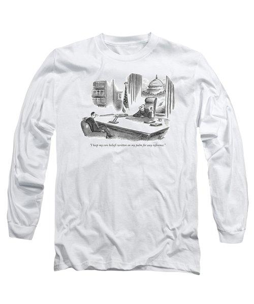 I Keep My Core Beliefs Written On My Palm Long Sleeve T-Shirt