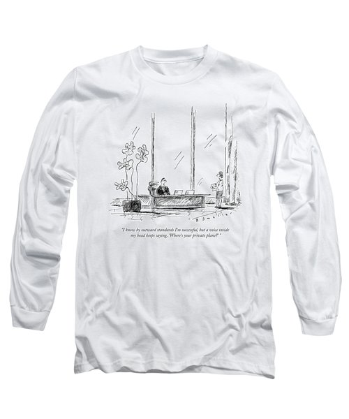 I Know By Outward Standards I'm Successful Long Sleeve T-Shirt