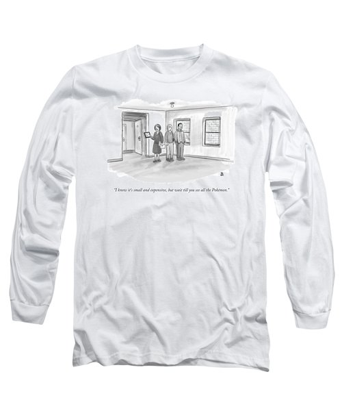 I Know It's Small And Expensive Long Sleeve T-Shirt