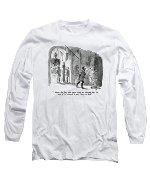 I Know The King And Queen Were Not Amused Long Sleeve T-Shirt