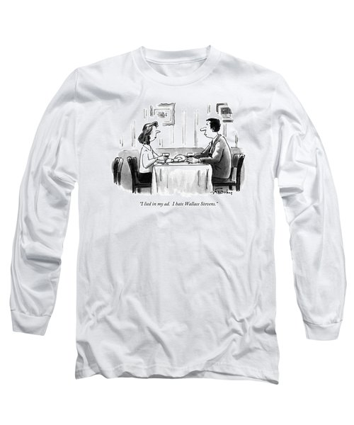 I Lied In My Ad.  I Hate Wallace Stevens Long Sleeve T-Shirt