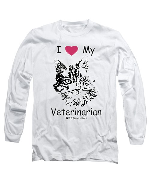 I Love My Veterinarian Long Sleeve T-Shirt