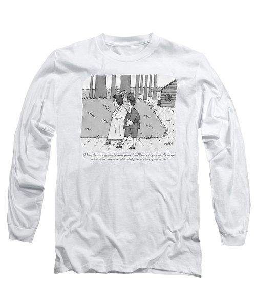 I Love The Way You Make Those Yams.  You'll Long Sleeve T-Shirt