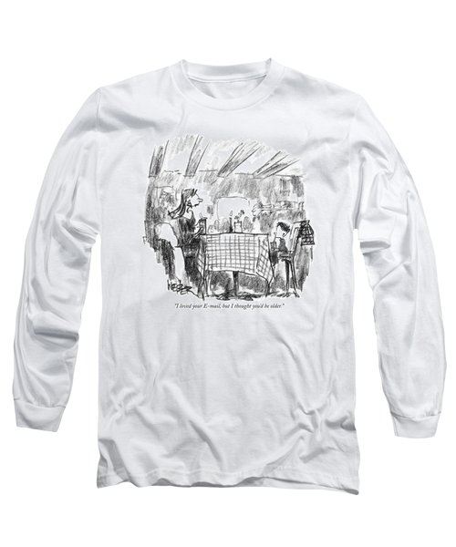 I Loved Your E-mail Long Sleeve T-Shirt