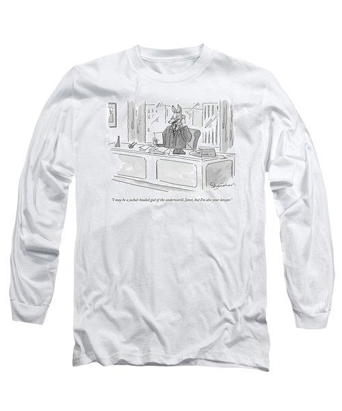 I May Be A Jackal-headed God Of The Underworld Long Sleeve T-Shirt