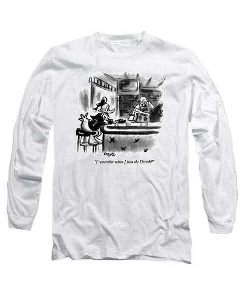 I Remember When I Was The Donald! Long Sleeve T-Shirt