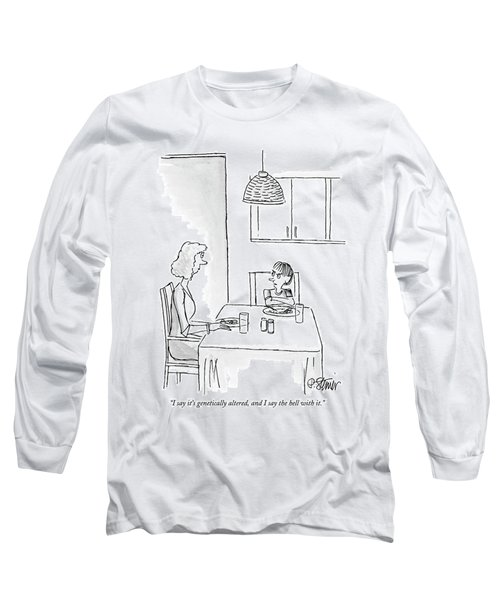 I Say It's Genetically Altered Long Sleeve T-Shirt by Peter Steiner