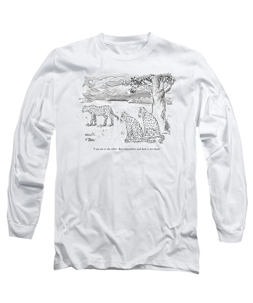 I Say One Or The Other.  But Leopardskin Long Sleeve T-Shirt
