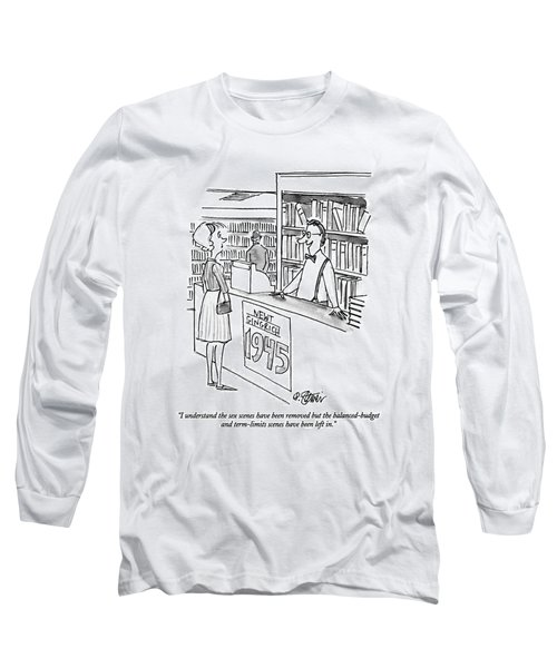 I Understand The Sex Scenes Have Been Removed But Long Sleeve T-Shirt