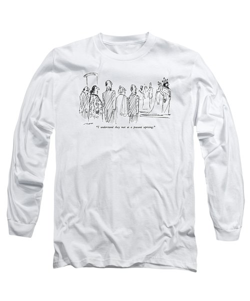 I Understand They Met At A Peasant Uprising Long Sleeve T-Shirt