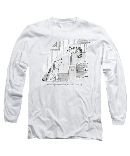 I Was A Dog In A Previous Life Long Sleeve T-Shirt