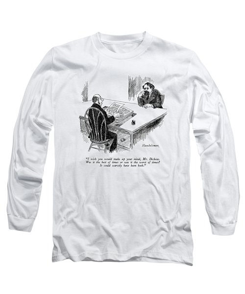 I Wish You Would Make Up Your Mind Long Sleeve T-Shirt