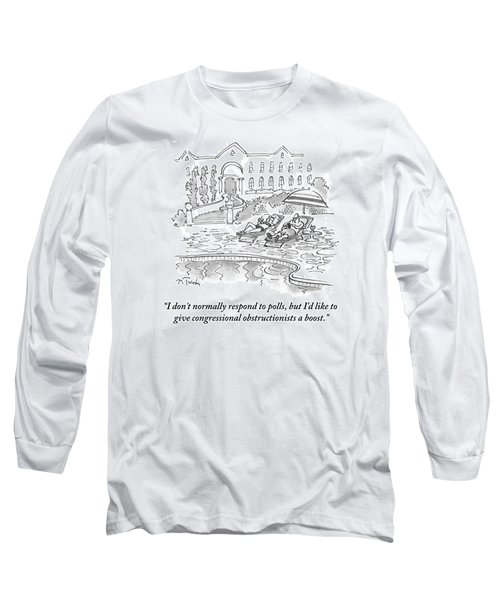 I'd Like To Give Congressional Obstructionists Long Sleeve T-Shirt