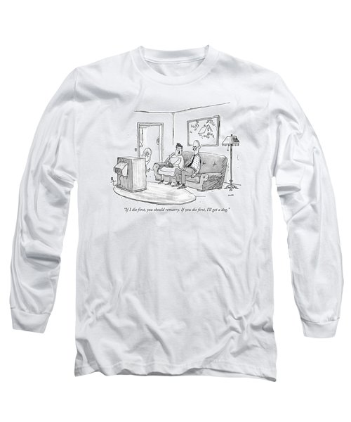 If I Die First Long Sleeve T-Shirt