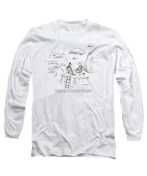 If I Told You The Secret Of Making Light Long Sleeve T-Shirt