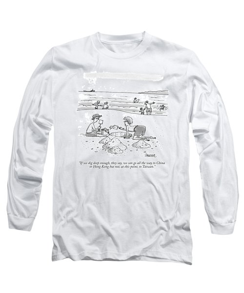 If We Dig Deep Enough Long Sleeve T-Shirt