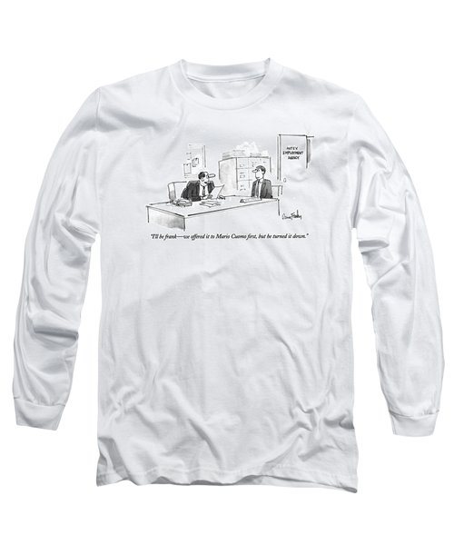I'll Be Frank - We Offered It To Mario Cuomo Long Sleeve T-Shirt