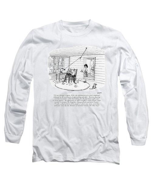I'll Run Through It Again. First Long Sleeve T-Shirt