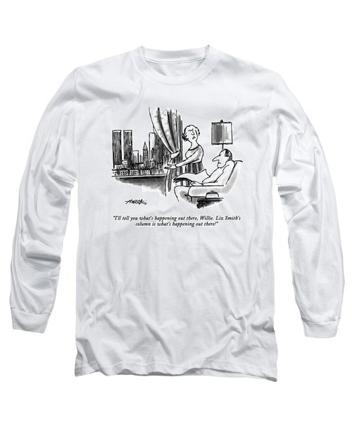 I'll Tell You What's Happening Long Sleeve T-Shirt