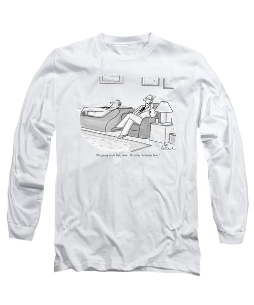 I'm Going To Be Late Long Sleeve T-Shirt
