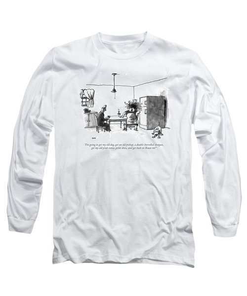 I'm Going To Get My Old Dog Long Sleeve T-Shirt