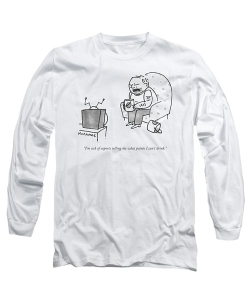 I'm Sick Of Experts Telling Me What Paints Long Sleeve T-Shirt