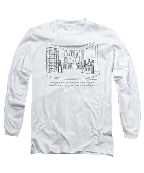 Facts Don't Matter Long Sleeve T-Shirt