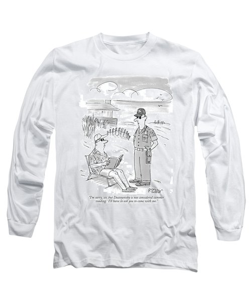I'm Sorry, Sir, But Dostoyevsky Is Not Considered Long Sleeve T-Shirt