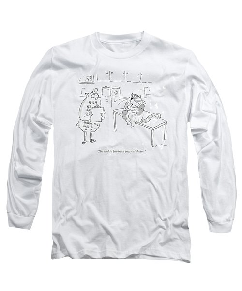 I'm Used To Having A Pussycat Doctor Long Sleeve T-Shirt