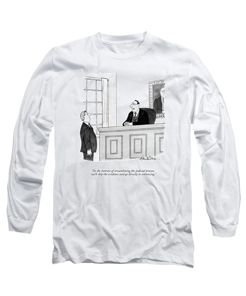 In The Interest Of Streamlining The Judicial Long Sleeve T-Shirt