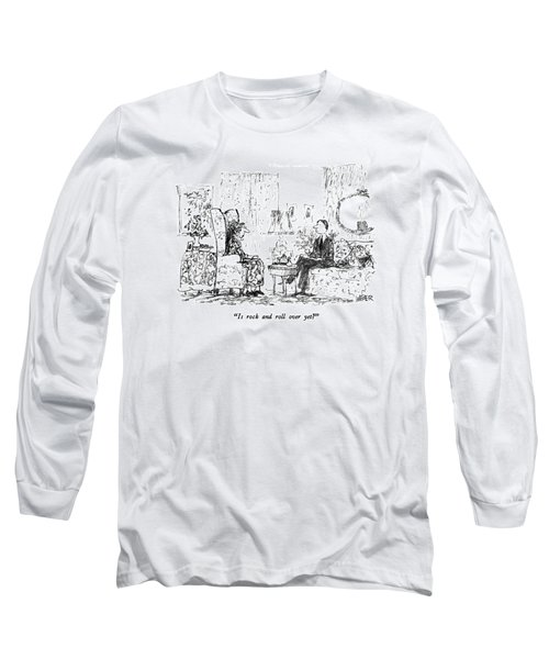 Is Rock And Roll Over Yet? Long Sleeve T-Shirt